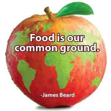 """""""Food is our common ground"""" 