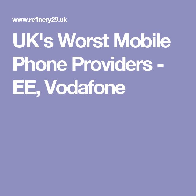 UK's Worst Mobile Phone Providers - EE, Vodafone