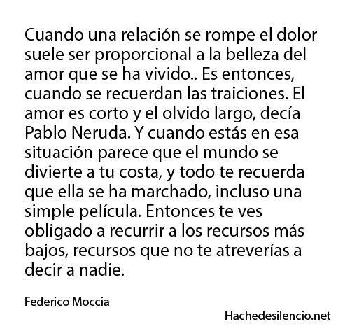Entonces te ves obligado a recurrir a los recursos más bajos, recursos que no te atreverías a decir a nadie... Federico Moccia