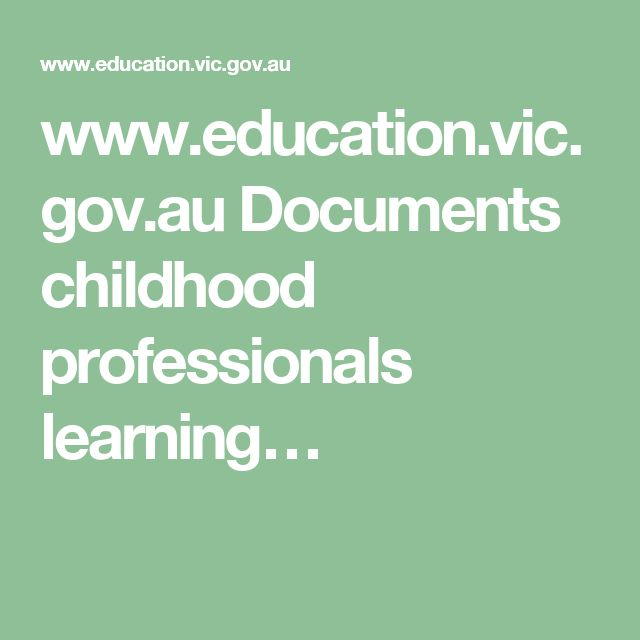 www.education.vic.gov.au Documents childhood professionals learning…