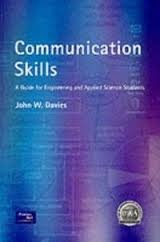 Communication skills : a guide for engineering and applied sciende students / John W. Davies 2nd ed