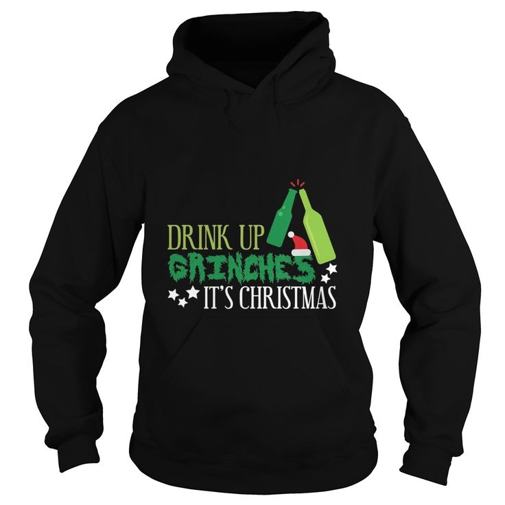 Drink Up Grinches It's Christmas Wine Funny Alcohol Hoodie