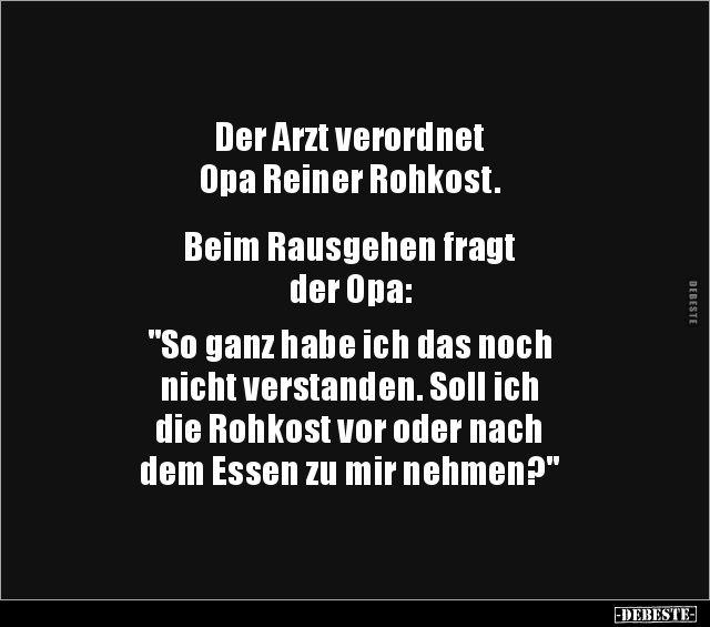 Der Arzt Verordnet Opa Reiner Rohkost Lustige Spruche Humor Lustig Witzige Bilder Spruche