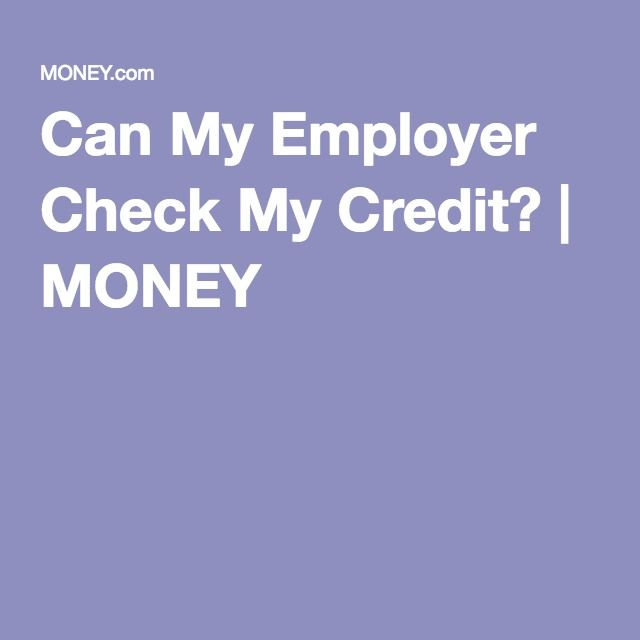 Can My Employer Check My Credit? | MONEY