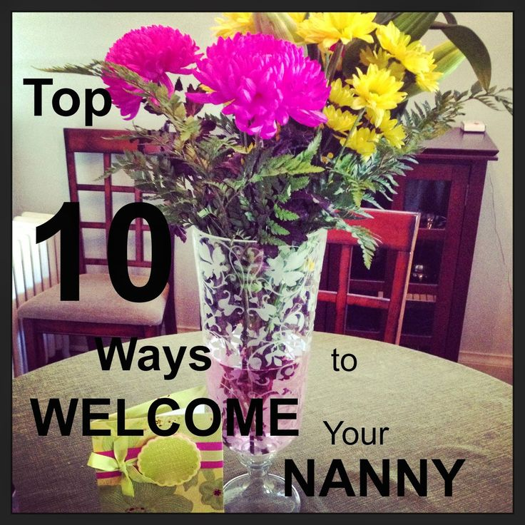Nanny&Me: Top 10 WAYS to WELCOME Your NANNY
