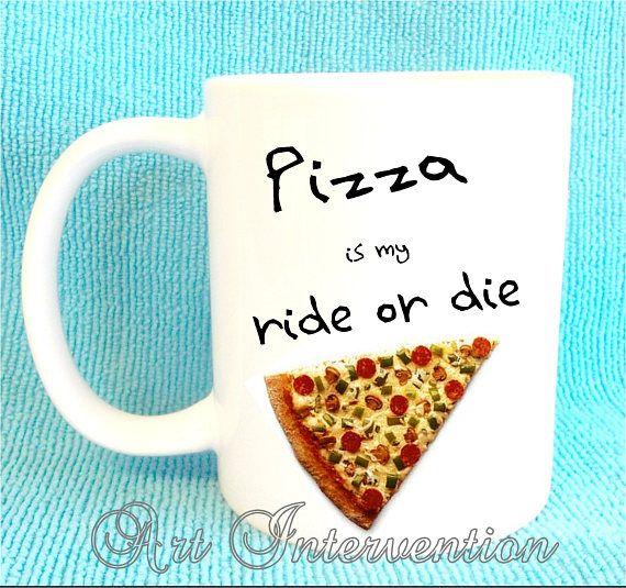 Funny Pizza is my ride or die  coffee mug