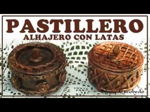 PASTILLERO O ALHAJERO CON LATAS - YouTube