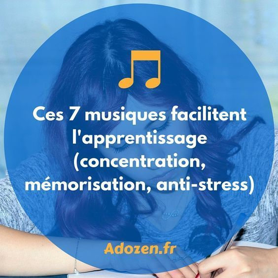 Nous vous invitons à tester l'écoute de 7 musiques qui faciliteront votre apprentissage et votre capacité de concentration.