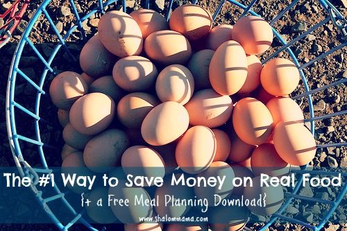 The #1 Way to Save Money on Real Food / @shalom mama / shalommama.com/save-money