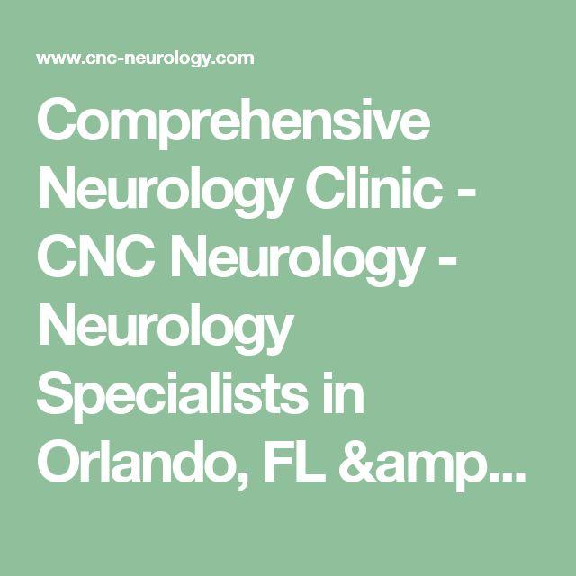 Comprehensive Neurology Clinic - CNC Neurology - Neurology Specialists in Orlando, FL & Kissimmee, FL - Physicians