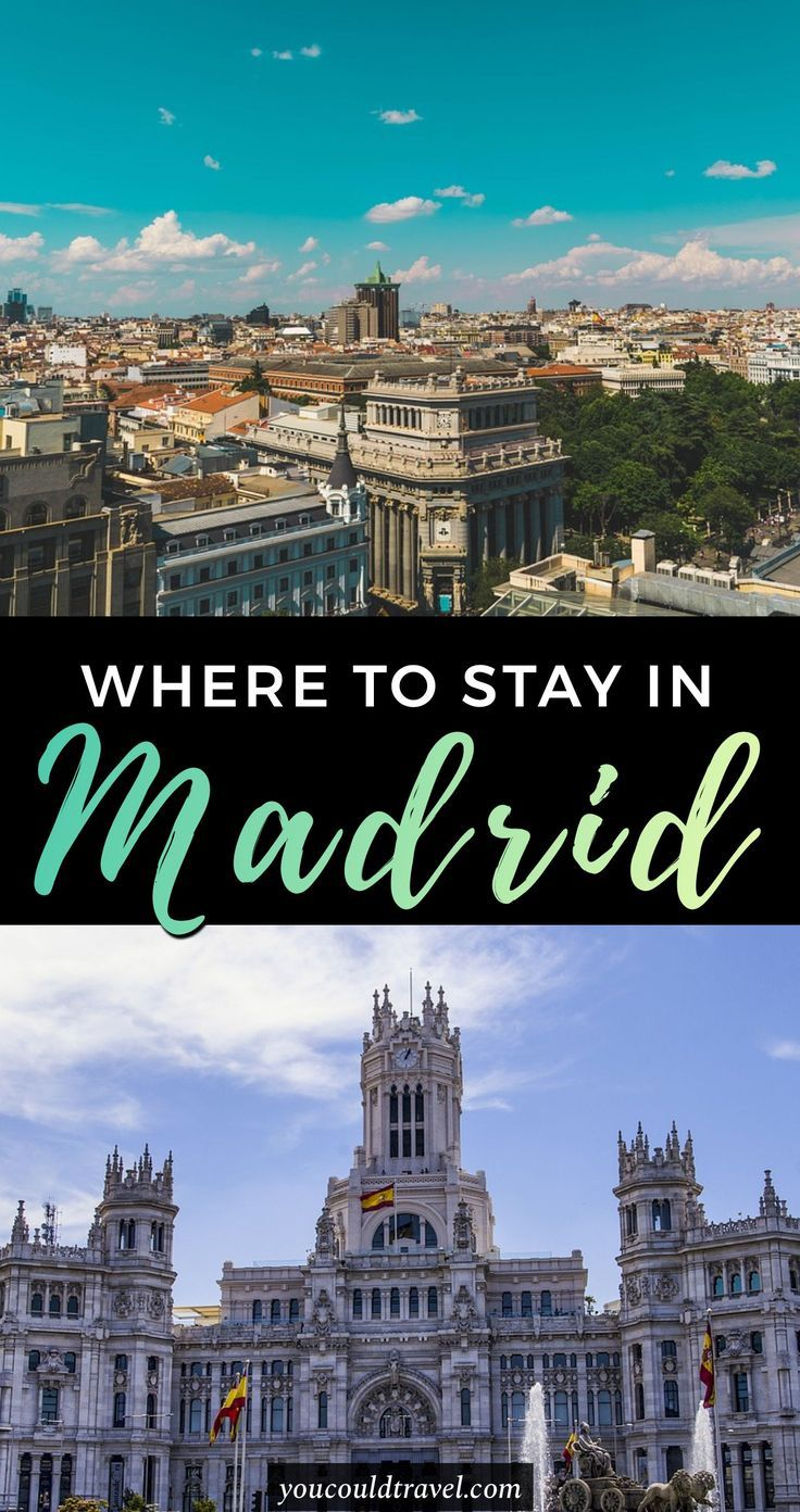Where to stay in Madrid (according to a local)