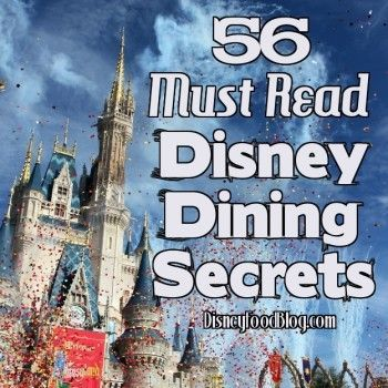 56 Disney Dining Secrets from Disney Food Blog