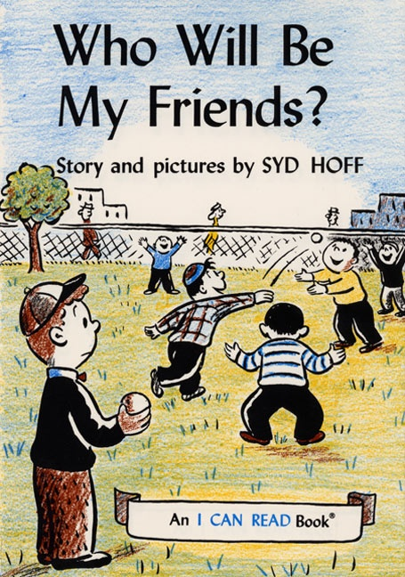 Who Will Be My Friends?Reading Book, Childhood Memories, Author Syd, Memories Book, My Friends, Book Illustration, Hoff Book, Syd Hoff, Future Reading