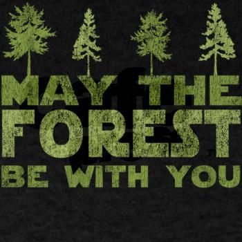 May the FOREST be with you Dark T-Shirt   Gifts For A Geek   Geek T-Shirts