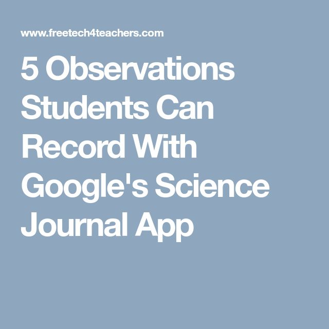 5 Observations Students Can Record With Google's Science Journal App