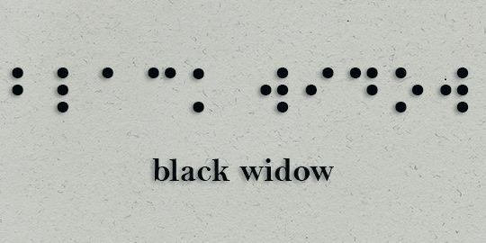 Black Widow in braille