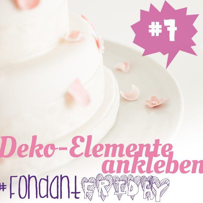 #FondantFriday - Deko-Elemente ankleben