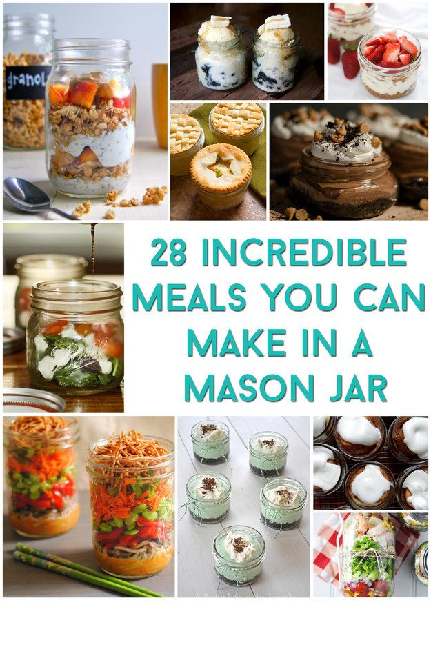 Again with the Mason Jars--although it has been working really well for us!! 28 Incredible Meals You Can Make In A Mason Jar