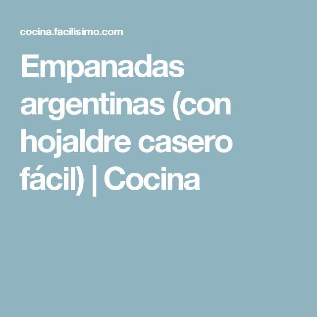 Empanadas argentinas (con hojaldre casero fácil)   Cocina