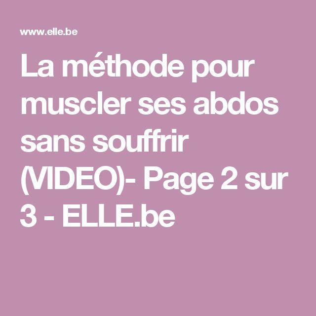 La méthode pour muscler ses abdos sans souffrir (VIDEO)- Page 2 sur 3 - ELLE.be