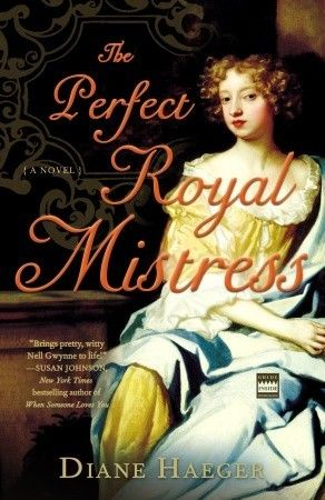 The Perfect Royal Mistress by Diane Haeger.  A 4* read.
