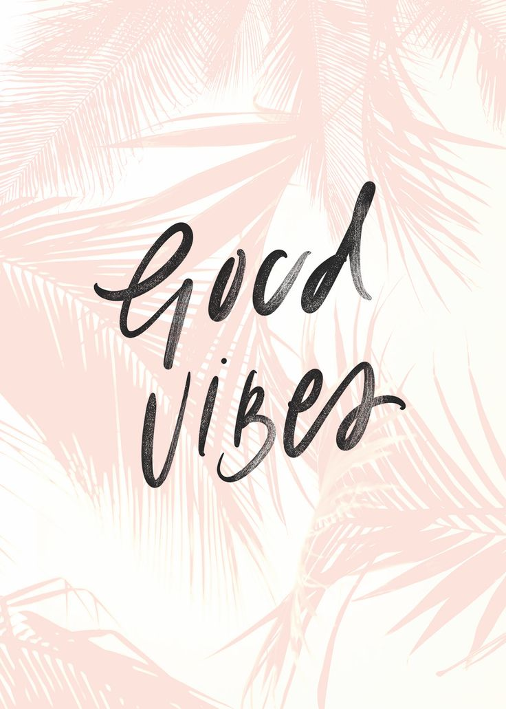 """good vibes"" 