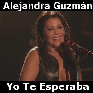 Acordes D Canciones: Alejandra Guzman - Yo Te Esperaba