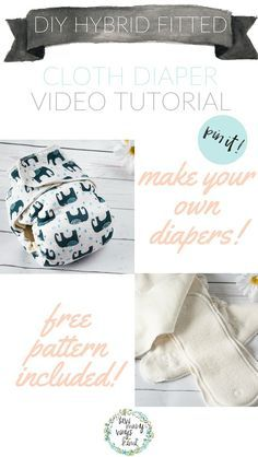 Make your own hybrid fitted cloth diapers. Easy DIY video tutorial and free cloth diaper pattern!