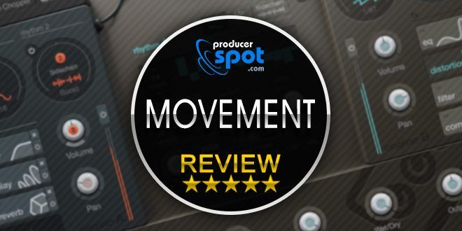 Review: Movement Multi-Effect Plugin by Output