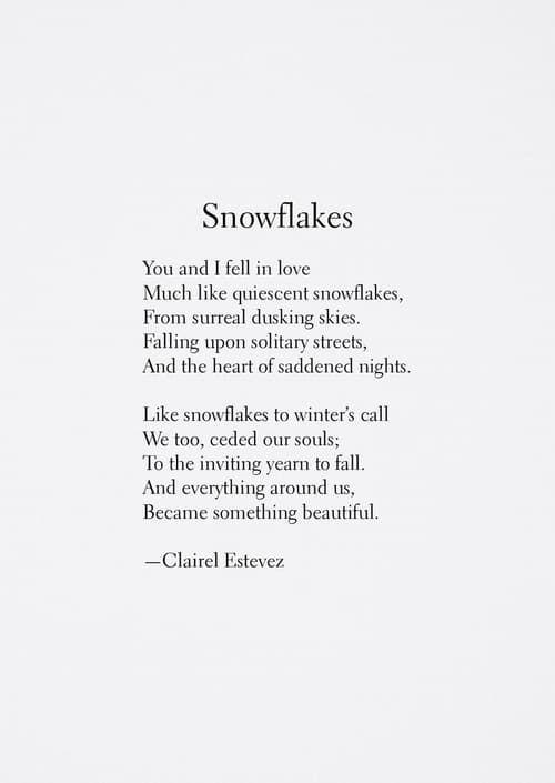 Snowflakes Beautiful Words Love Poem Poetry By Clairel Estevez Classy Love Snowflake Quotes