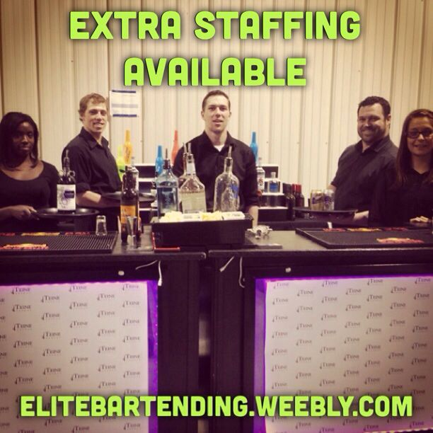 Do you need extra staffing for your event? We have bartenders, porters, servers, ticket agents, host's etc.. For a quote visit our webpage at www.elitebartending.weebly.com