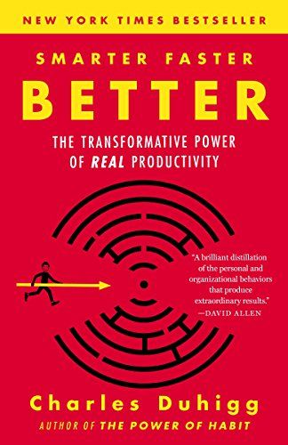 Smarter Faster Better: The Transformative Power of Real Productivity by [Duhigg, Charles]  NEW YORK TIMES BESTSELLER • From the author of The Power of Habit comes a fascinating book that explores the science of productivity, and why managing how you think is more important than what you think—with an appendix of real-world lessons to apply to your life.  At the core of Smarter Faster Better are eight key productivity concepts that explain why some people and companies get so much done.