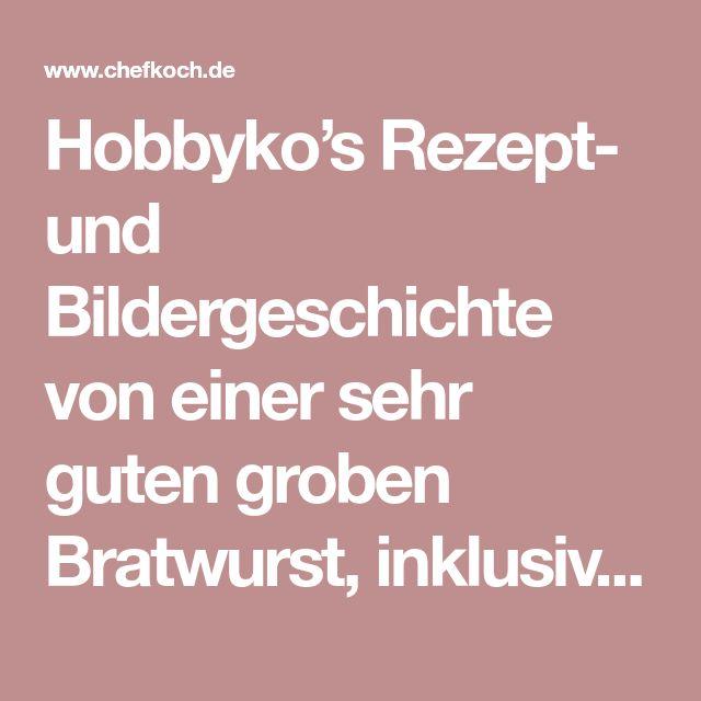 Hobbyko's Rezept- und Bildergeschichte von einer sehr guten groben Bratwurst, inklusive Feuertaufe einer neuen Maschine !!   Wursten & Räuchern Forum   Chefkoch.de