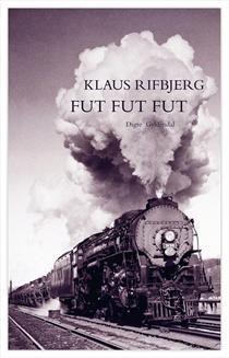 """Gode gamle Klaus' nye """"Fut, fut, fut"""" skal allerede nu på den indre huskeseddel for kommende læsning!"""