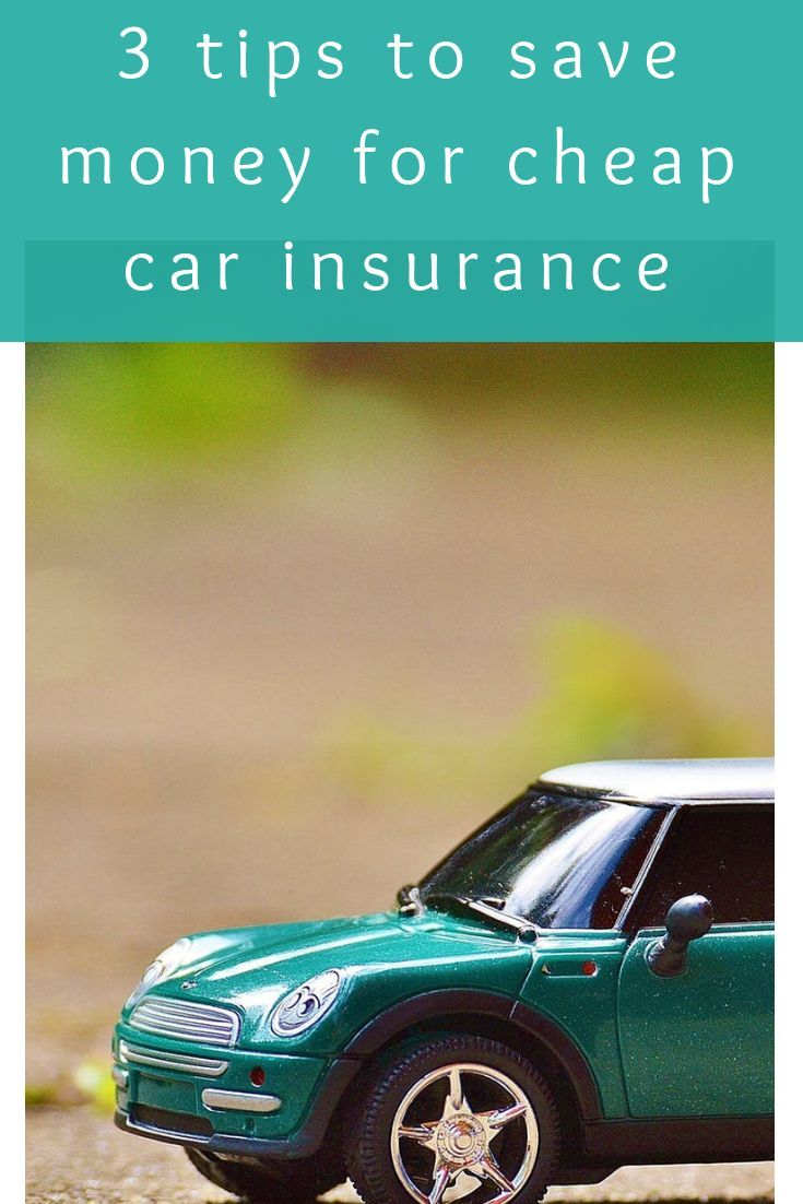 3 Tips To Save Money For Cheap Car Insurance Finance Tips Money