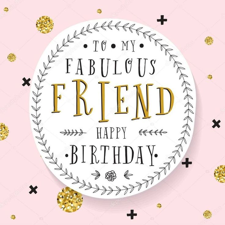 Best 25+ Happy Birthday Friend Ideas On Pinterest
