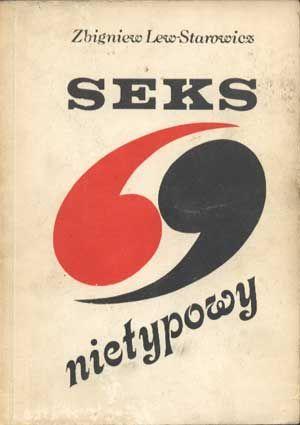 Seks nietypowy, Zbigniew Lew-Starowicz, IWZZ, 1988, http://www.antykwariat.nepo.pl/seks-nietypowy-zbigniew-lewstarowicz-p-1305.html