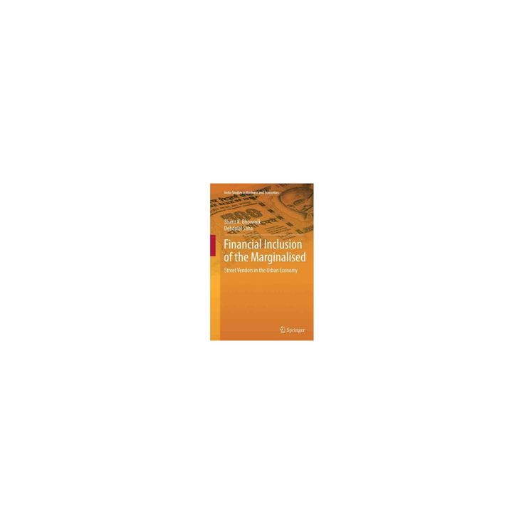 Financial Inclusion of the Marginalised : Street Vendors in the Urban Economy (Reprint) (Paperback)