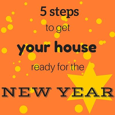 Keeping it Real: 5 steps to get your house ready for the new year