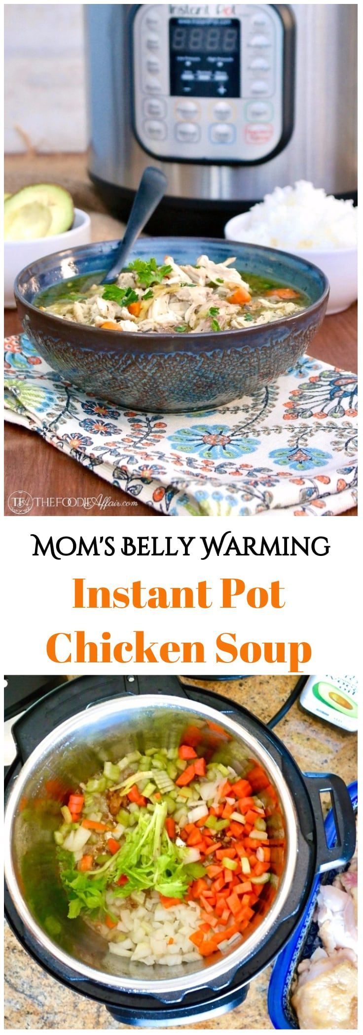 Quick, simple, and nutritious Instant Pot Chicken Soup with chopped veggies. Mom approved belly soothing soup to beat the cold and flu season!