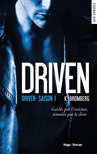 Driven de K Bromberg - 3 Tomes - 2015 - Colton Donavan, un boy superbe, arrogant et ténébreux, habitué à obtenir tout ce qu'il désire. Une histoire d'amour torride entre une femme qui cherche à se reconstruire et un pilote de course intrépide, constamment sur le fil du rasoir, qui repousse toujours plus loin ses propres limites comme celles des autres.