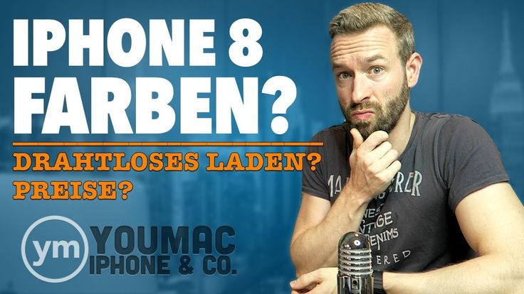 NEUE iPhone 8 GERÜCHTE [Farben - Preise - Drahtloses Laden]   youmac NEWS