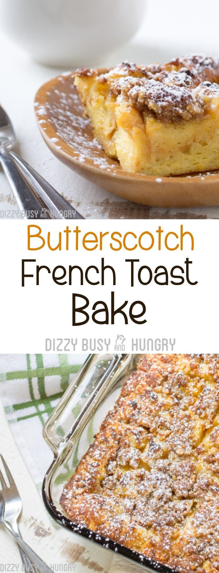 Butterscotch French Toast Bake http://www.dizzybusyandhungry.com/butterscotch-french-toast-bake/