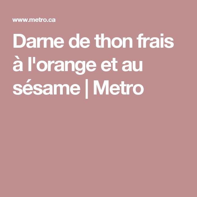 Darne de thon frais à l'orange et au sésame | Metro