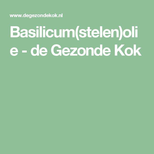 Basilicum(stelen)olie - de Gezonde Kok