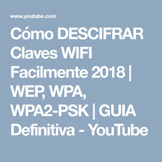 Cómo DESCIFRAR Claves WIFI Facilmente 2018 | WEP, WPA, WPA2-PSK | GUIA Definitiva - YouTube