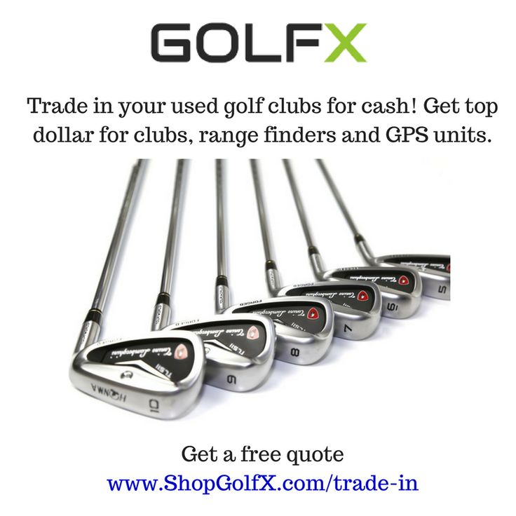 Trade in your used golf clubs for cash! Get top dollar for golf clubs, range finders and GPS units #golfclubs #GolfBlog www.shopgolfx.com/trade-in