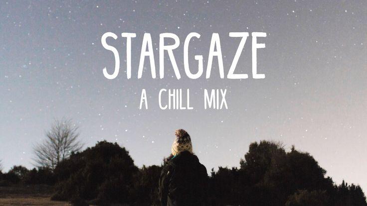 Stargaze   A Chill Mix