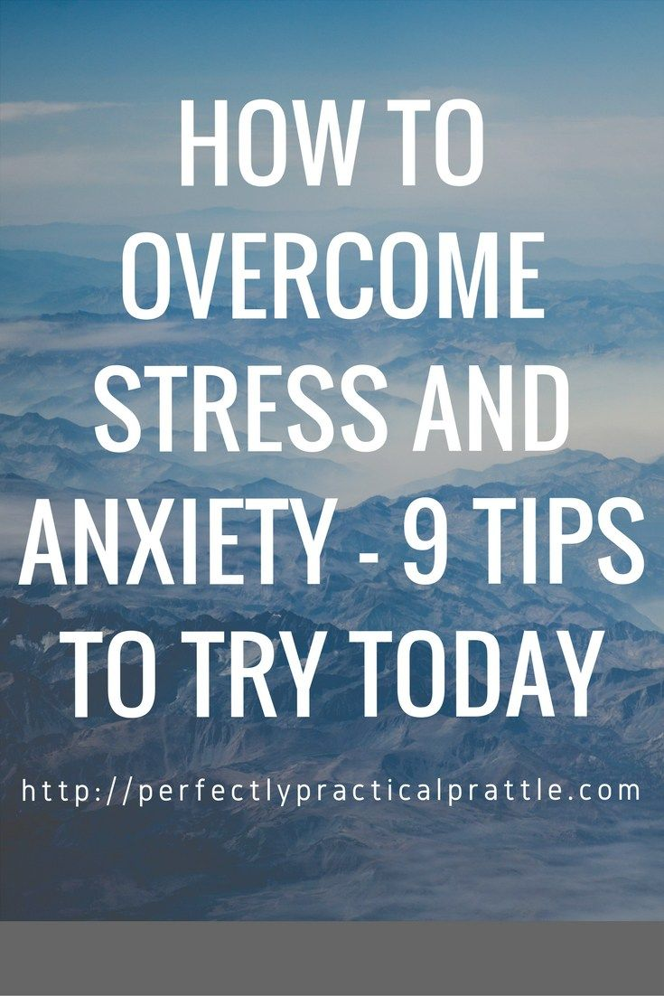 9 tips to help you overcome stress and anxiety.