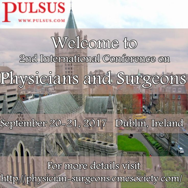 '2nd International Conference on Physicians and Surgeons' to be control throughout September 20-21, 2017 Dublin, Ireland